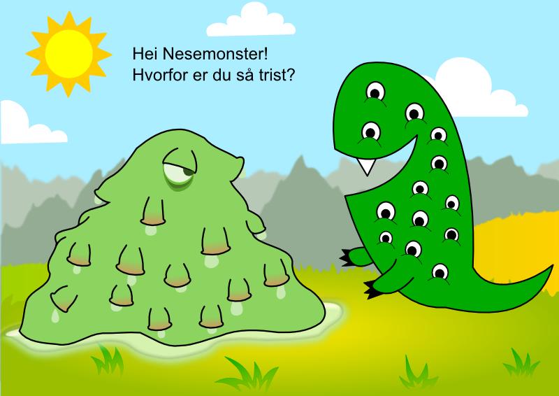 Hei Nesemonster! Hvorfor er du så trist?