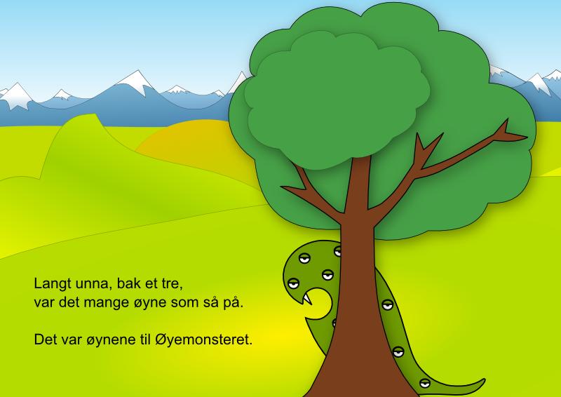 Langt unna, bak et tre, var det mange øyne som så på.  Det var øynene til Øyemonsteret.